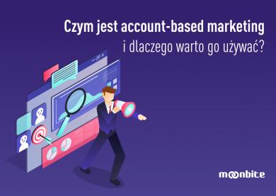 Czym jest account-based marketing i dlaczego warto go używać?