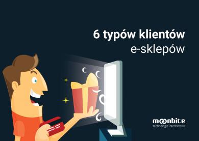 Poznaj 6 typów klientów e-sklepów i zwiększ sprzedaż online