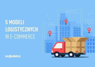 5 modeli logistycznych w e-commerce