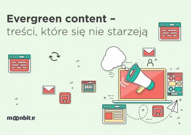 Evergreen content – treści, które się nie starzeją