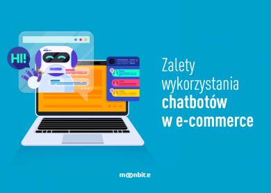 Zalety wykorzystania chatbotów w e-commerce