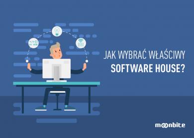 Jak wybrać właściwy software house?