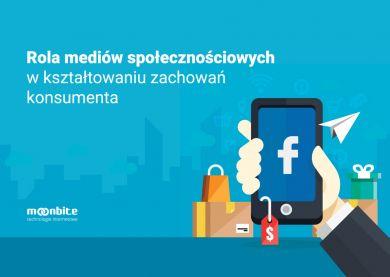 Rola mediów społecznościowych w kształtowaniu zachowań konsumenta